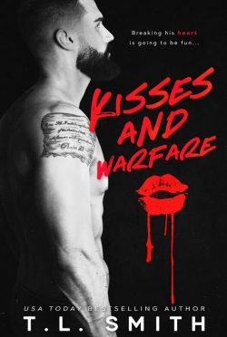 Cover Reveal: Kisses and Warfare by TL Smith