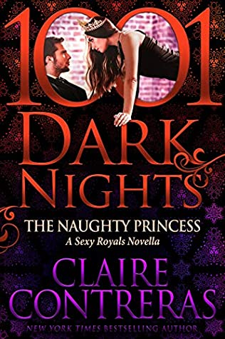 Release Day Blitz: The Naughty Princess (Sexy Royals #1.5) by Claire Contreras