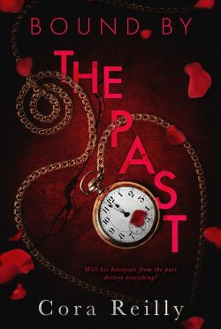 Release Day Blitz: Bound by the Past (Born in Blood Mafia Chronicles #7) by Cora Reilly