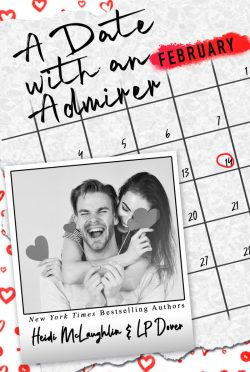 Release Day Blitz: A Date with an Admirer (Dating #2) by Heidi McLaughlin & LP Dover