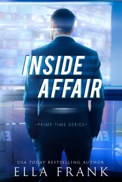 Cover Reveal: Inside Affair (Prime Time #1) by Ella Frank