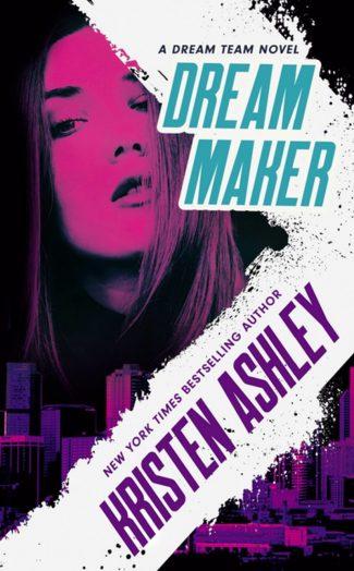 Release Day Blitz: Dream Maker (Dream Team #1) by Kristen Ashley