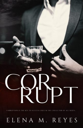 Cover Reveal: Corrupt by Elena M Reyes