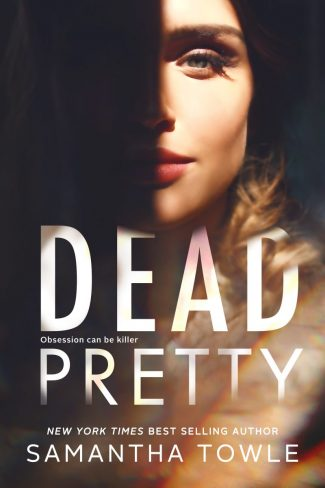 Cover Reveal: Dead Pretty by Samantha Towle