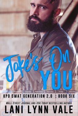 Release Day Blitz: Joke's on You (SWAT Generation 2.0 #6) by Lani Lynn Vale