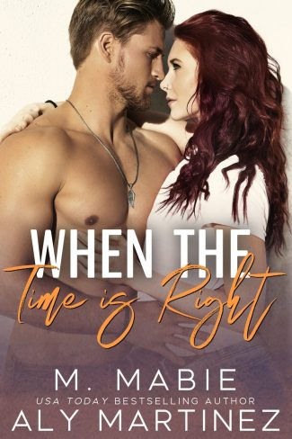 Cover Reveal: When the Time Is Right by M Mabie & Aly Martinez