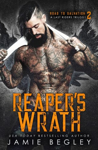 Release Day Blitz: Reaper's Wrath (Road to Salvation: A Last Rider's Trilogy #2 ) by Jamie Begley
