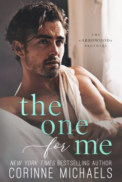 Cover Reveal: The One for Me (The Arrowood Brothers #3) by Corinne Michaels