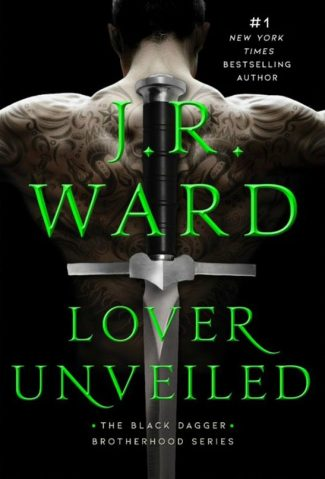 Cover Reveal: Lover Unveiled (Black Dagger Brotherhood #19) by JR Ward