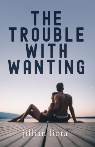 Release Day Blitz: The Trouble with Wanting (Cedar Point #1) by Jillian Liota