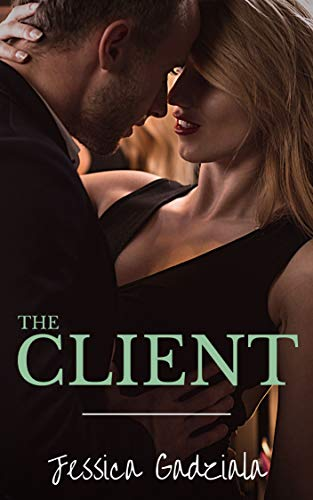 Release Day Blitz: The Client (Professionals #8) by Jessica Gadziala