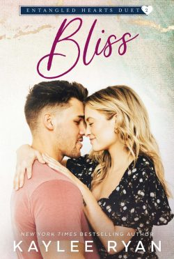 Release Day Blitz: Bliss (Entangled Hearts Duet #2) by Kaylee Ryan