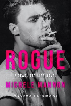 Cover Reveal: Rogue (Deadliest Lies #1) by Michele Mannon