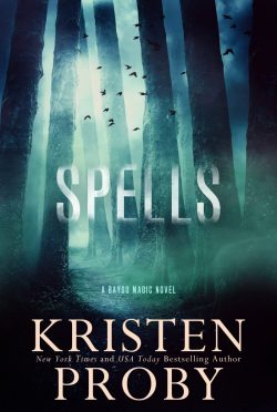 Cover Reveal: Spells (Bayou Magic #2) by Kristen Proby