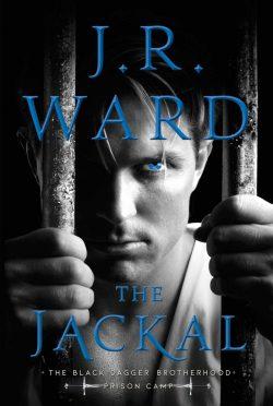 Release Day Blitz: The Jackal (Black Dagger Brotherhood: Prison Camp #1) by JR Ward