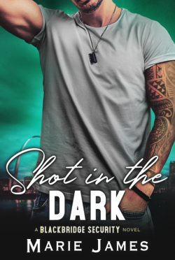 Cover Reveal: Shot in the Dark (Blackbridge Security #2) by Marie James