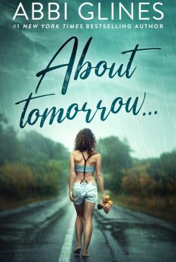 Cover Reveal: About Tomorrow by Abbi Glines