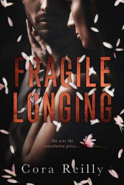 Release Day Blitz: Fragile Longing by Cora Reilly