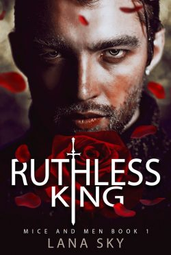 Cover Reveal: Ruthless King (Mice and Men #1) by Lana Sky