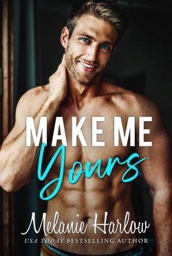 Cover Reveal: Make Me Yours (Bellamy Creek #2) by Melanie Harlow