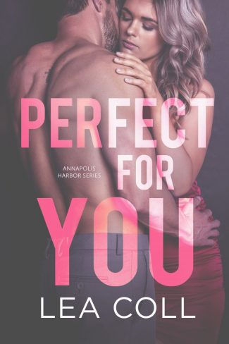 Cover Reveal: Perfect for You (Annapolis Harbor #3) by Lea Coll