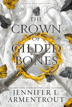 Cover Reveal: The Crown of Gilded Bones (Blood and Ash #3) by Jennifer L Armentrout