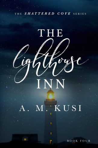 Release Day Blitz: The Lighthouse Inn (Shattered Cove #4) by AM Kusi