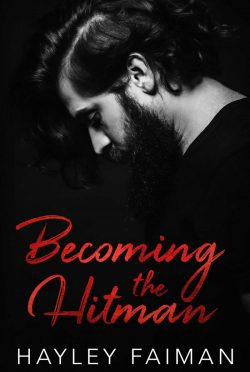 Cover Reveal: Becoming the Hitman (Zanetti Famiglia #5) by Hayley Faiman