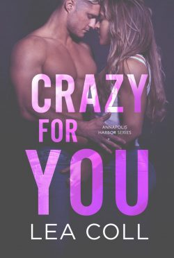 Cover Reveal: Crazy for You (Annapolis Harbor #4) by Lea Coll