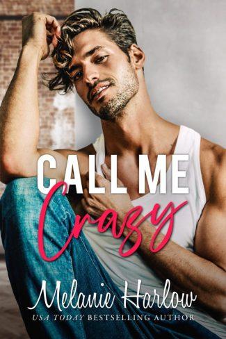 Release Day Blitz: Call Me Crazy (Bellamy Creek #3) by Melanie Harlow