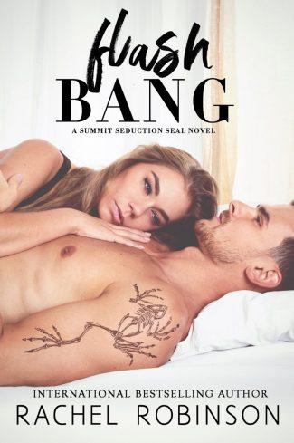 Cover Reveal: Flash Bang (Summit Seduction SEAL #1) by Rachel Robinson