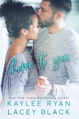 Cover Reveal: Home to You by Kaylee Ryan & Lacey Black