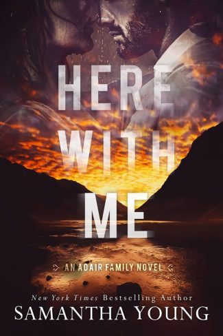 Cover Reveal: Here With Me (Adair Family #1) by Samantha Young