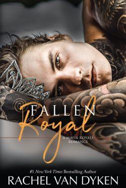 Cover Reveal: Fallen Royal (Mafia Royals #4) by Rachel Van Dyken