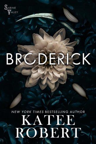 Release Day Blitz: Broderick (Sabine Valley #2) by Katee Robert