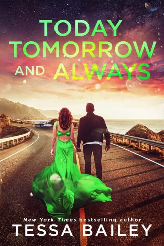 Cover Reveal: Today Tomorrow and Always (Phenomenal Fate #3) by Tessa Bailey
