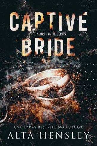 Release Day Blitz: Captive Bride (Secret Bride #1) by Alta Hensley
