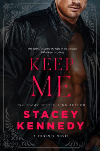 Release Day Blitz: Keep Me (Phoenix #2) by Stacey Kennedy