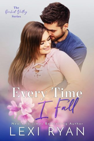Release Day Blitz: Every Time I Fall (Orchid Valley #3) by Lexi Ryan