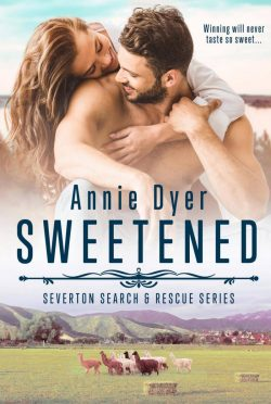 Cover Reveal: Sweetened (Severton Search & Rescue #5) by Annie Dyer