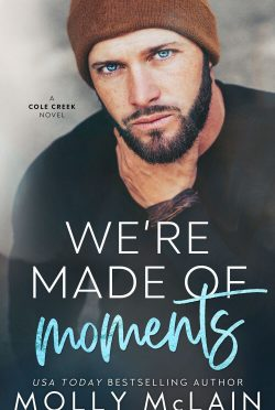 Release Day Blitz & Giveaway: We're Made of Moments (Cole Creek #1) by Molly McLain