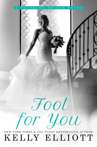 Release Day Blitz: Fool for You (Southern Bride #7) by Kelly Elliott