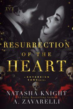 Release Day Blitz: Resurrection of the Heart (The Society Trilogy #3) by A Zavarelli & Natasha Knight