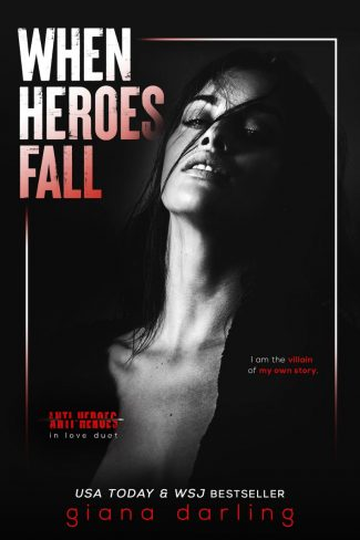 Release Day Blitz & Giveaway: When Heroes Fall (Anti-Heroes in Love #1) by Giana Darling