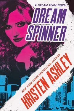 Release Day Blitz: Dream Spinner (Dream Team #3) by Kristen Ashley