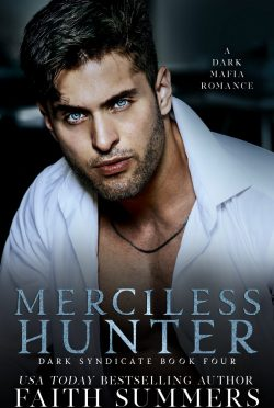 Release Day Blitz: Merciless Hunter (Dark Syndicate #4) by Faith Summers