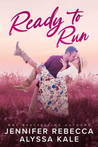 Cover Reveal: Ready to Run (Sunnyville #1) by Jennifer Rebecca & Alyssa Kale