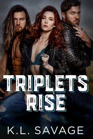 Cover Reveal: Triplets Rise (Ruthless Kings LaGrange #1) by KL Savage