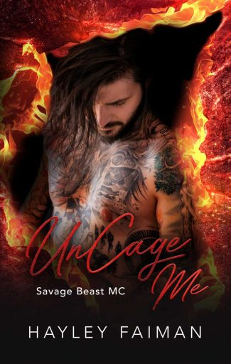 Cover Reveal: UnCage Me (Savage Beast MC #8) by Hayley Faiman