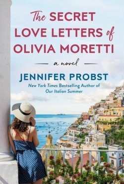 Cover Reveal: The Secret Love Letters of Olivia Moretti by Jennifer Probst